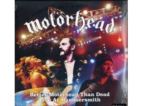 MOTORHEAD - Better Motorhead Than Dead (Live At Hammersmith) (LP)