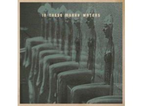 IN THESE MURKY WATERS - In These Murky Waters (LP)