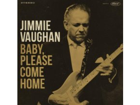 JIMMIE VAUGHAN - Baby. Please Come Home (Limited Gold Vinyl) (LP)