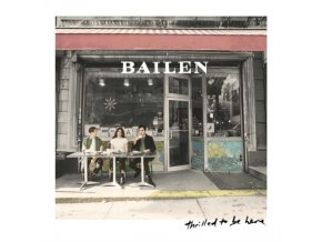 BAILEN - Thrilled To Be Here (LP)