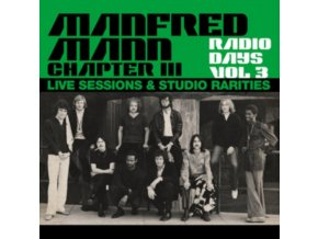 MANFRED MANN CHAPTER THREE - Radio Days Vol. 3 - Live Sessions & Studio Rarities (LP)