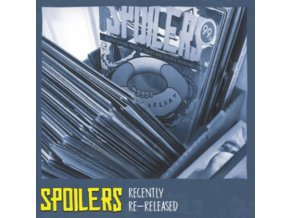 SPOILERS - Recently Re-Released (LP)