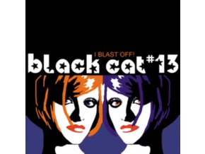 "BLACK CAT #13 - I Blast Off! (7"" Vinyl)"