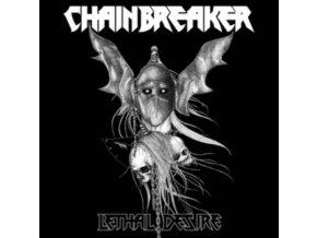 CHAINBREAKER - Lethal Desire (LP)