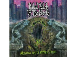 "RABID BITCH OF THE NORTH - Nothing But A Bitter Taste (12"" Vinyl)"