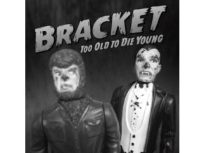 BRACKET - Too Old To Die Young (LP)