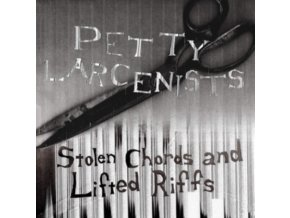 PETTY LARCENISTS - Stolen Chords And Lifted Riffs (LP)