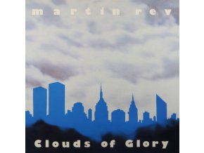 MARTIN REV - Clouds Of Glory (LP)