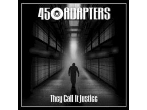 "45 ADAPTERS - They Call It Justice (7"" Vinyl)"