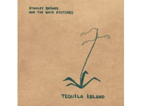 STANLEY BRINKS AND THE WAVE PICTURES - Tequila Island (LP)