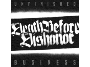 DEATH BEFORE DISHONOR - Unfinished Business (LP)