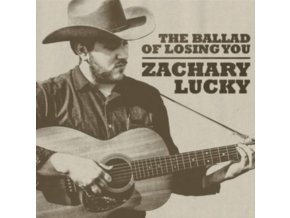 ZACHARY LUCKY - The Ballad Of Losing You (LP)
