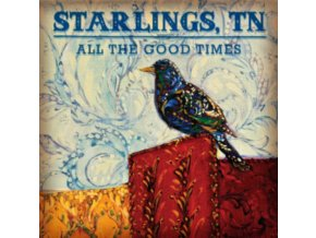 STARLINGS. TN - All The Good Times (LP)
