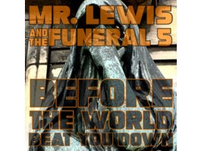 MR. LEWIS & THE FUNERAL 5 - Before The World Beat You Down (LP)