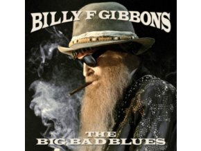 BILLY F GIBBONS - The Big Bad Blues (LP)