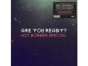 HOT BORDER SPECIAL - Are You Ready? (LP)