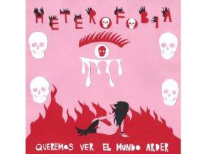 HETEROFOBIA - Queremos Ver El Mundo Arder (LP)