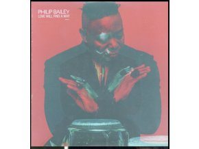 PHILIP BAILEY - Love Will Find A Way (LP)
