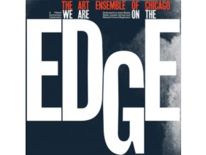 ART ENSEMBLE OF CHICAGO - We Are On The Edge: A 50Th Anniversary Collection (Special Edition) (LP)