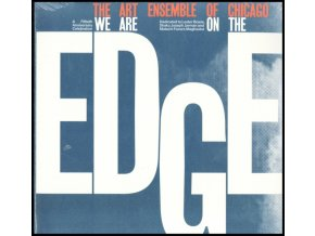 ART ENSEMBLE OF CHICAGO - We Are On The Edge: A 50Th Anniversary Collection (LP)
