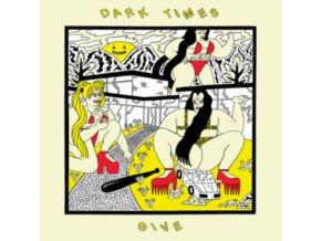 DARK TIMES - Give (LP)