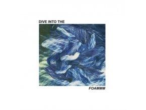"""FOAMMM - Dive Into The Foammm (12"""" Vinyl)"""