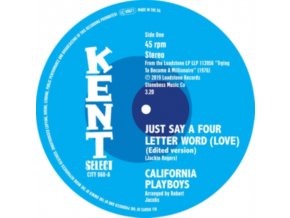 """CALIFORNIA PLAYBOYS - Just Say A Four Letter Word (Love) / Shes A Real Sweet Woman (7"""" Vinyl)"""