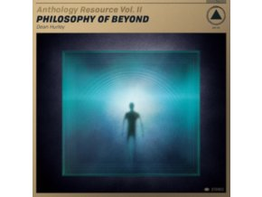 DEAN HURLEY - Anthology Resource Vol. II: Philosophy Of Beyond (LP)