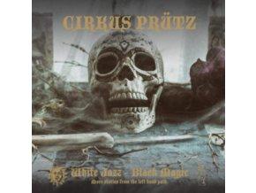 CIRKUS PRUTZ - White Jazz - Black Magic (LP)
