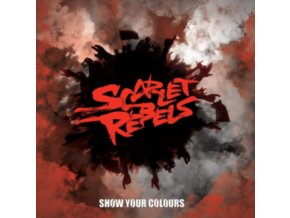 SCARLET REBELS - Show Your Colours (LP)