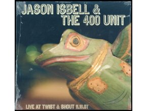 JASON ISBELL AND THE 400 UNIT - Live At Twist & Shout 11.16.07 (LP)