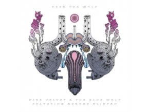 MISS VELVET & THE BLUE WOLF - Feed The Wolf (Feat. George Clinton) (LP)