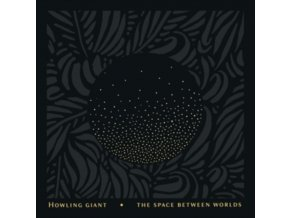 HOWLING GIANT - The Space Between Worlds (LP)