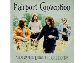 FAIRPORT CONVENTION - Meet On The Ledge - The Collection (LP)