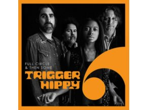 TRIGGER HIPPY - Full Circle And Then Some (LP)