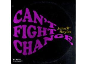 "JOHN HOYLES - Cant Fight Change (7"" Vinyl)"