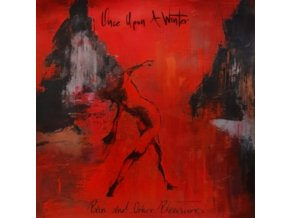 ONCE UPON A WINTER - Pain And Other Pleasures (Transparent Red Vinyl) (LP)