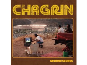 CHAGRIN - Ground Scores (LP)