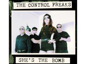 CONTROL FREAKS - Shes The Bomb (LP)