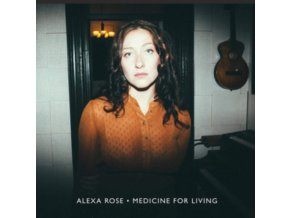 ALEXA ROSE - Medicine For Living (LP)