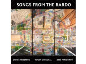 LAURIE ANDERSON / TENZIN CHOEGYAL / JESSE PARIS SMITH - Songs From The Bardo (LP)