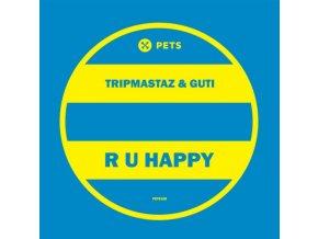 "TRIPMASTAZ AND GUTI - R U Happy (12"" Vinyl)"