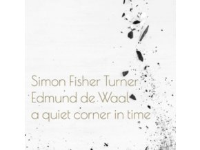 SIMON FISHER TURNER & EDMUND DE WAAL - A Quiet Corner In Time (LP)