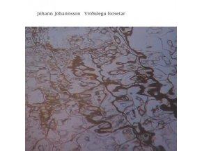 JOHANN JOHANNSSON - Virulegu Forsetar (LP)