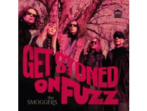SMOGGERS - Get Stoned On Fuzz (LP)