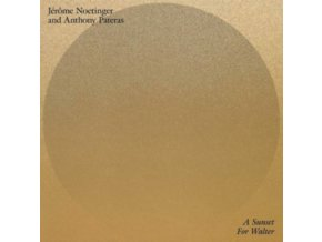 JEROME NOETINGER & ANTHONY PATERAS - A Sunset For Walter (LP)