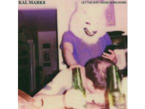 KAL MARKS - Let The Shit House Burn Down (LP)