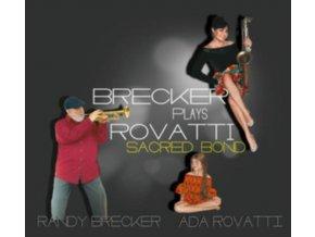 RANDY BRECKER & ADA ROVATTI - Brecker Plays Rovatti - A Sacred Bond (LP)