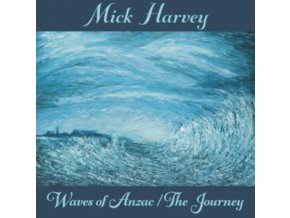 MICK HARVEY - Waves Of Anzac / The Journey (LP)