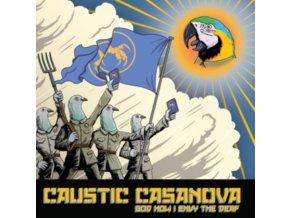 CAUSTIC CASANOVA - God How I Envy The Deaf (LP)